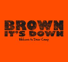 Brown It's Down by DeerCamp