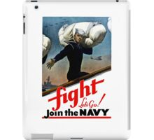 Fight - Let's Go Join The Navy iPad Case/Skin