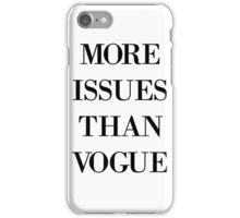 More Issues Than Vogue  iPhone Case/Skin