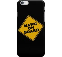 Mawg on Board iPhone Case/Skin