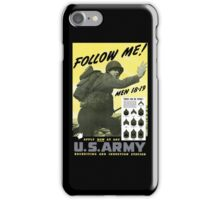 Follow Me - Join The Us Army  iPhone Case/Skin