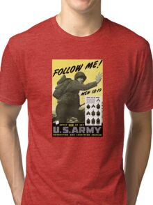 Follow Me - Join The Us Army  Tri-blend T-Shirt