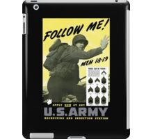 Follow Me - Join The Us Army  iPad Case/Skin