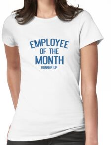 Employee Of The Month Runner Up Womens Fitted T-Shirt