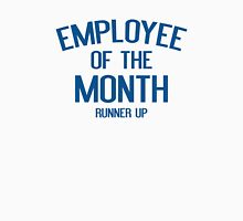Employee Of The Month Runner Up Unisex T-Shirt