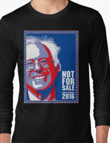 Bernie Sanders 2016 - Not For Sale Long Sleeve T-Shirt