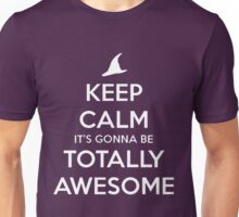 Keep Calm It's Gonna Be Totally Awesome Unisex T-Shirt