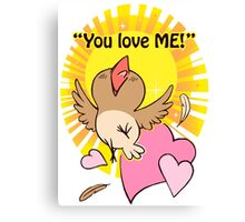 Little happy bird saying you love me! Canvas Print