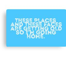 I'm Going Home (blue) Canvas Print