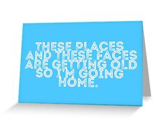 I'm Going Home (blue) Greeting Card
