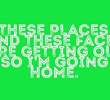 I'm Going Home (green) by youngkinderhook