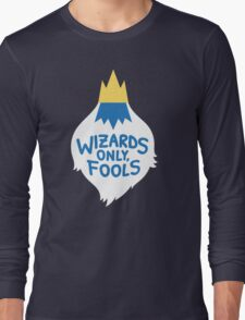 Wizards Only, Fools Long Sleeve T-Shirt