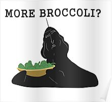 More broccoli? Poster