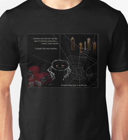 A spider has to have interests of his own...  Studly sincerely lives to collect. Unisex T-Shirt