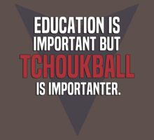Education is important! But Tchoukball is importanter. by margdbrown