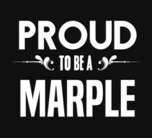 Proud to be a Marple. Show your pride if your last name or surname is Marple by mjones7778