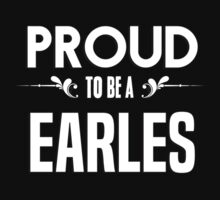 Proud to be a Earles. Show your pride if your last name or surname is Earles by mjones7778
