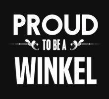 Proud to be a Winkel. Show your pride if your last name or surname is Winkel by mjones7778