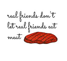 real friends don't let real friends eat meat by starstruckpond