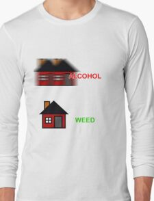 Alcohol vs Weed  Long Sleeve T-Shirt