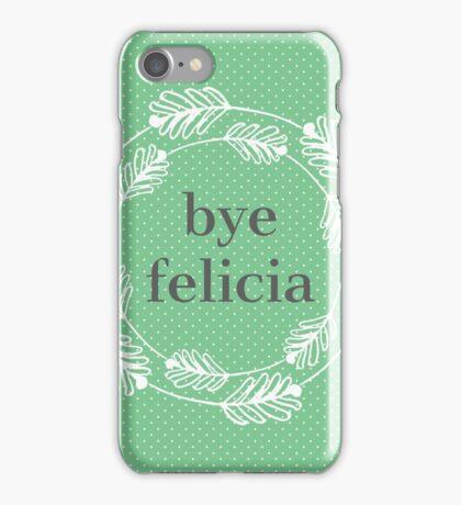 Bye Felicia iPhone Case/Skin