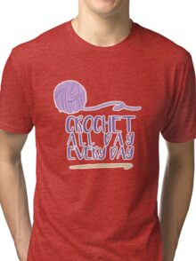 Crochet All Day Every Day Tri-blend T-Shirt