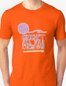 Crochet All Day Every Day Unisex T-Shirt