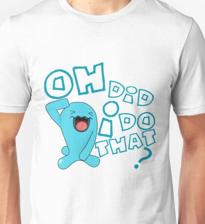 wobbaffet pokemon did i do that? Unisex T-Shirt