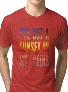 Ive Got a Sunset In My Veins Thicker Tri-blend T-Shirt