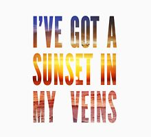 Ive Got a Sunset In My Veins Thicker Unisex T-Shirt