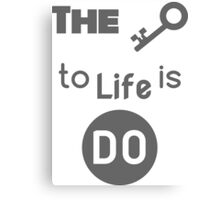 The Key to Life is DO.  (White) Canvas Print