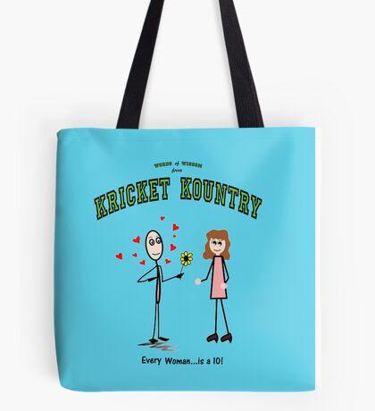 Kricket Kountry Words of Wisdom:  ALL women are TENS! Tote Bag