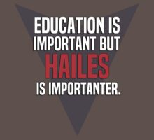 Education is important! But Hailes is importanter. by margdbrown