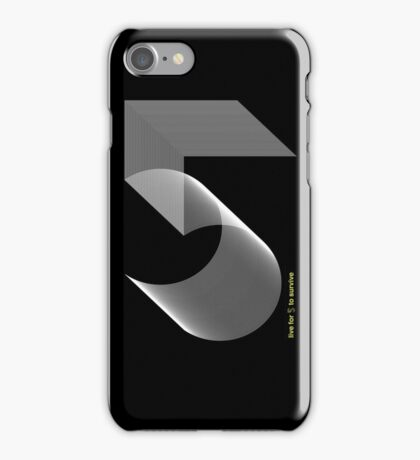 Live for 5 to Survive iPhone Case/Skin