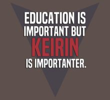 Education is important! But Keirin is importanter. by margdbrown