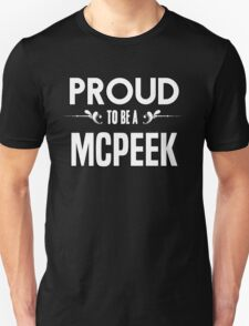Proud to be a Mcpeek. Show your pride if your last name or surname is Mcpeek T-Shirt