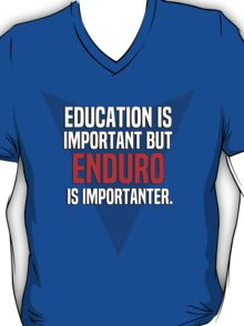 Education is important! But Enduro is importanter. T-Shirt