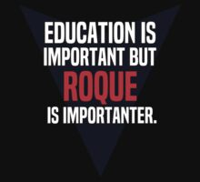 Education is important! But Roque is importanter. by margdbrown