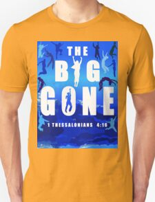 The Big Gone Unisex T-Shirt