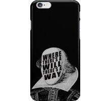 """""""Where There's A Will There's A Way"""" iPhone Case/Skin"""