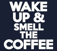 Wake up & smell the coffee Kids Clothes