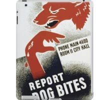 WPA United States Government Work Project Administration Poster 0305 Report Dog Bites iPad Case/Skin