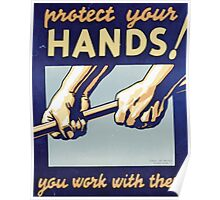 WPA United States Government Work Project Administration Poster 0192 Protect Your Hands You Work With Them Poster