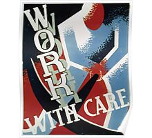 WPA United States Government Work Project Administration Poster 0310 Work With Care Poster