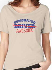 DESIGNATED DRIVER designated AWESOME! Women's Relaxed Fit T-Shirt