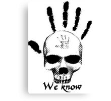 We Know Canvas Print