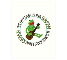 It's Not Easy Being Green Art Print