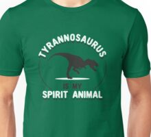 Tyrannosaurus Is My Spirit Animal Unisex T-Shirt