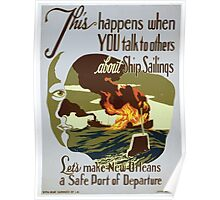 WPA United States Government Work Project Administration Poster 0399 This Happens when You Talk to Others About Ship Sailings Make New Orleans Safe Port Departure Poster