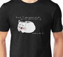 Lord Tubbington thinks you're purrrrfect. (Black Version) Unisex T-Shirt